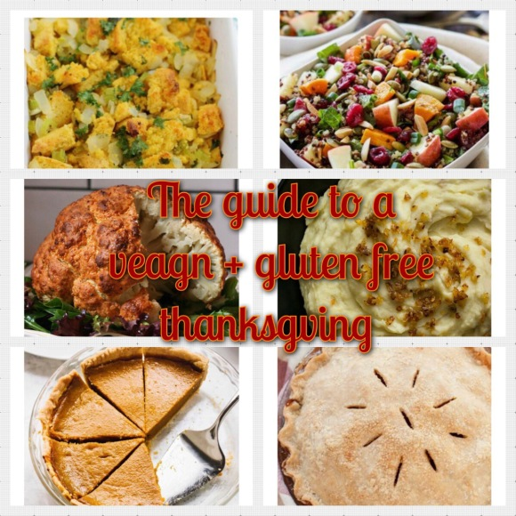 The guide to a vegan + gluten free thanksgiving